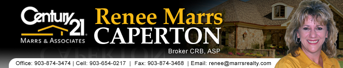 Renee Marrs Caperton - Broker, CRB, ASP, Office: 903-874-3474, Cell: 903-654-0217, Fax: 903-874-3468, Email: renee@marrsrealty.com